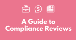 A guide to compliance reviews