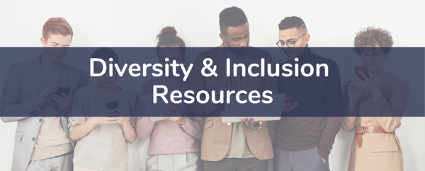 Diversity & Inclusion Resources