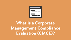 What is a Corporate Management Compliance Evaluation